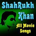 آهنگ های فیلم شاهرخ خان